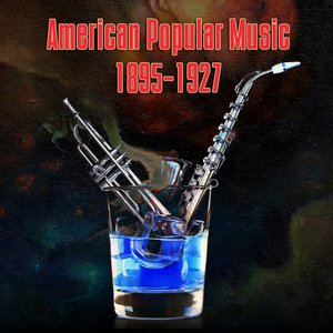 Archive Of American Popular Music 1895-1927