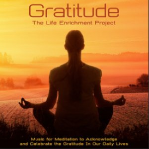 Gratitude (Music for Meditation to Acknowledge and Celebrate the Gratitude in Our Daily Lives)