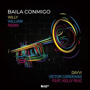 Baila Conmigo (Willy William Remix) (feat. Kelly Ruiz)