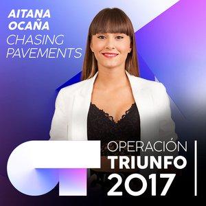 Chasing Pavements (Operación Triunfo 2017)