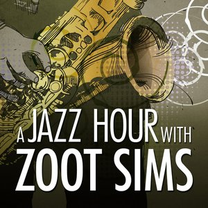 A Jazz Hour With Zoot Sims