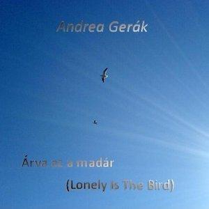Arva Az a Madar - Lonely Is the Bird