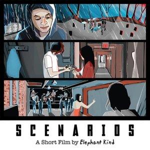 Scenarios: A Short Film by Elephant Kind (Original Motion Picture Soundtrack)