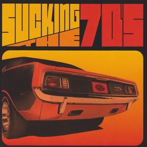 Sucking The 70's