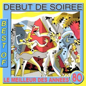 Best of Début de Soirée (Le meilleur des années 80)
