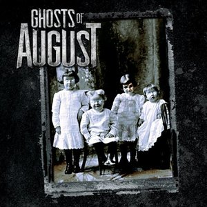 Ghosts of August