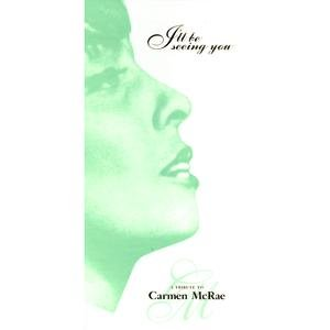 I'll Be Seeing You: A Tribute To Carmen McRae