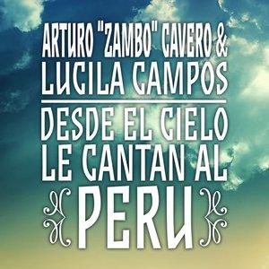 """Arturo """"Zambo"""" Cavero & Lucila Campos: Desde el Cielo Le Cantan al Perú"""