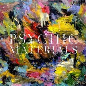 Psychic Materials
