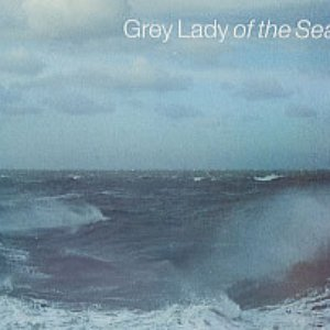 Grey Lady Of The Sea
