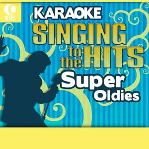 Karaoke: Super Oldies - Singing to the Hits