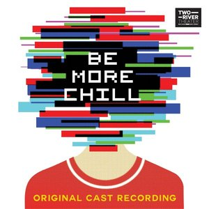 Be More Chill (Original Cast Recording)