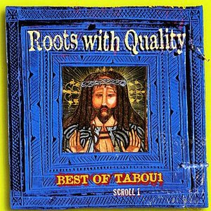 Roots With Quality Best Of Tabou1 Scroll 1