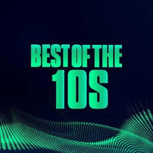 Best of the 10s