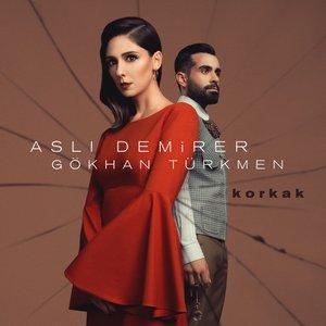 Korkak (feat. Gökhan Türkmen)