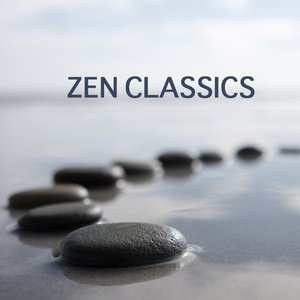 Zen Classics - Zen Music for Zen Meditation - Classical Meditation Music and Relaxation Music for Yoga Meditation, Buddhist Meditation, Healing Meditation, Chakra Meditation, Spa, Tai Chi, Reiki and Music Therapy