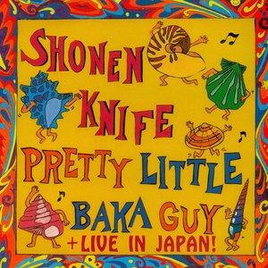 Pretty Little Baka Guy + Live In Japan