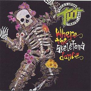 Where The Skeletons Dance