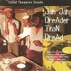 Jah Jah Dreader Than Dread