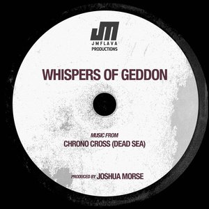 """Whispers of Geddon (From """"Chrono Cross"""")"""
