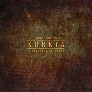 Xorkia (Collected Singles)