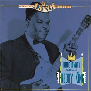 Hide Away: The Best of Freddie King