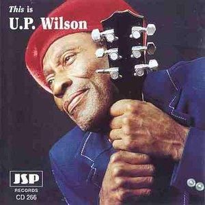This Is U.P. Wilson