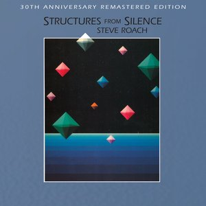 Structures From Silence (30th Anniversary Deluxe Remastered Edition)