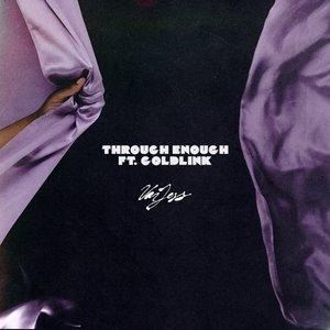 Through Enough (feat. GoldLink)