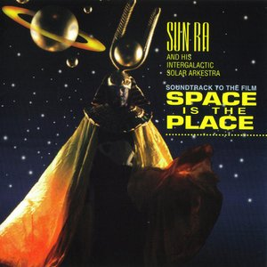 Soundtrack to the Film Space Is the Place