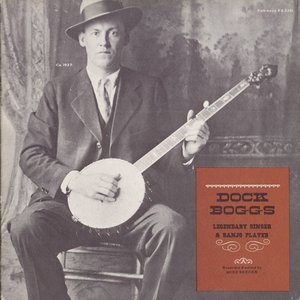Dock Boggs: Legendary Singer and Banjo Player