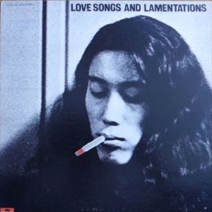 Love Songs And Lamentations = 飛べない鳥、飛ばない鳥