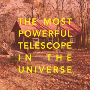 The Most Powerful Telescope In the Universe