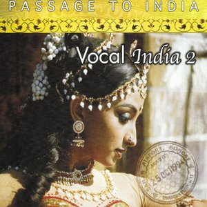 Passage to India: Vocal India, Vol. 2