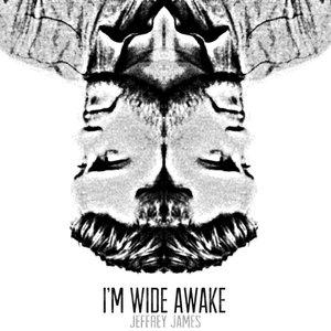 I'm Wide Awake
