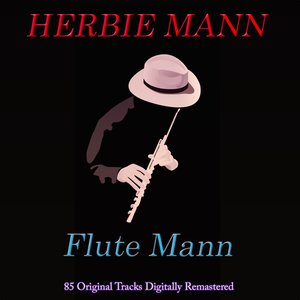 Flute Mann (85 Original Tracks Digitally Remastered)