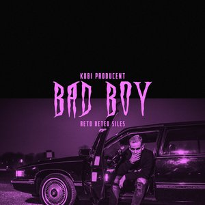 Bad Boy (feat. Beteo, ReTo & Siles)
