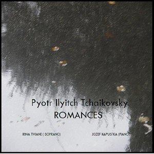 P. I. Tchaikovsky - Romances, Irina Tiviane (Soprano), Jozef Kapustka (Piano)
