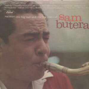 The Big Sax and the Big Voice of Sam Butera