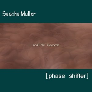 Image for 'Sascha Muller - Phase Shifter'