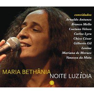 Maria Bethânia - Noite Luzidia (Ao vivo)