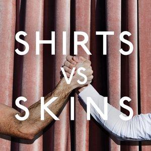 Shirts vs Skins