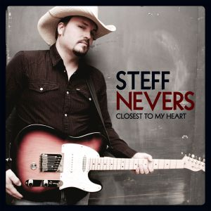 Steff Nevers - Closest to my heart
