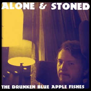 Alone & Stoned