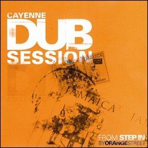 Cayenne DUB Session