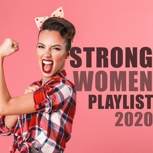 Strong Women Playlist 2020