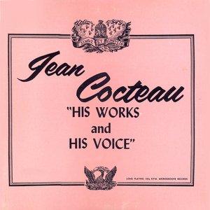 Jean Cocteau, His Words, His Voice