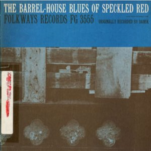 The Barrel-House Blues of Speckled Red