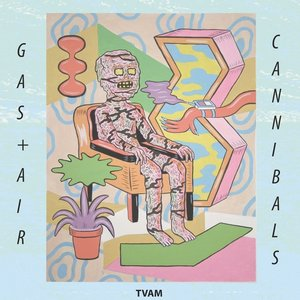 Gas and Air / Cannibals