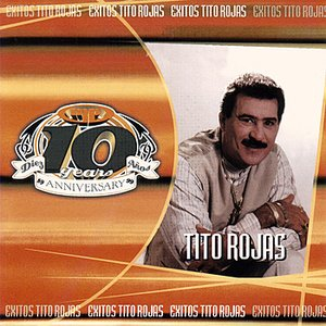 Exitos Tito Rojas - 10th Anniversario